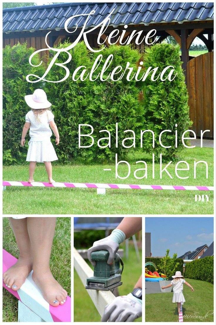 Do It Yourself Garten Neu Kleine Ballerina Einen Balancierbalken Bauen