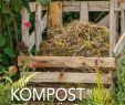Garten Komposter Inspirierend Kompost Erde & Düngung