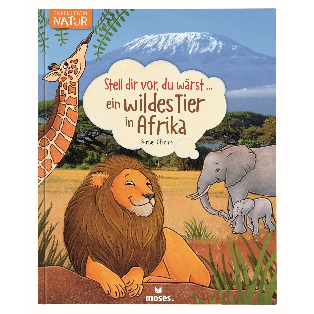 978 3 027 9 Stell dir vor du waerst ein wildes Tier in Afrika 1