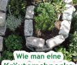 Selbstversorger Garten Anlegen Inspirierend Eine Kräuterschnecke Anlegen