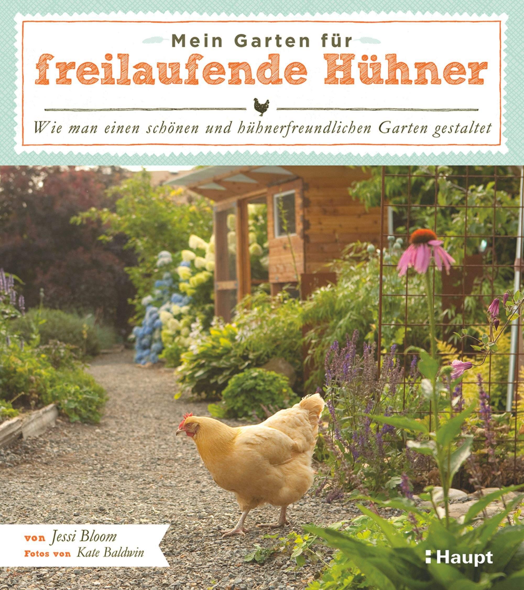 Bloom Baldwin Mein Garten fuer freilaufende Huehner