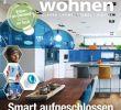 Wohnen Und Garten Zeitschrift Frisch Smart Wohnen 2 2018 by Family Home Verlag Gmbh issuu